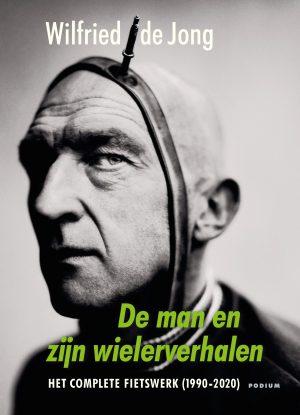 De Man en zijn Wielerverhalen - Wilfried de Jong