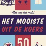Productfoto van Het Mooiste uit de Koers - Alex van der Hulst